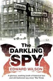 The Darkling Spy by Edward Wilson
