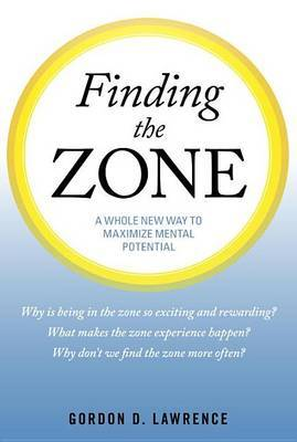 Finding The Zone by Lawrence Gordon