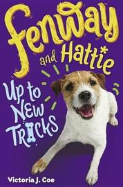 Fenway and Hattie Up to New Tricks by Victoria J Coe image
