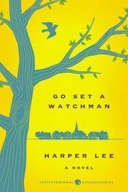 Go Set a Watchman Deluxe Ed by Harper Lee