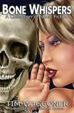 Bone Whispers by Tim Waggoner