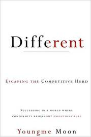 Different: Escaping the Competitive Herd by Youngme Moon image
