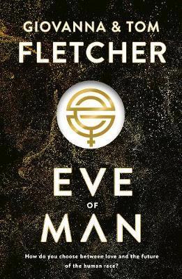Eve of Man by Tom Fletcher
