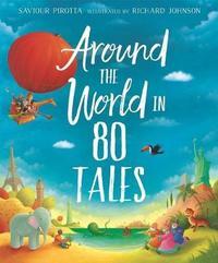 Around the World in 80 Tales by Saviour Pirotta