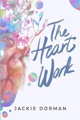 The Heart Work by Jackie Dorman
