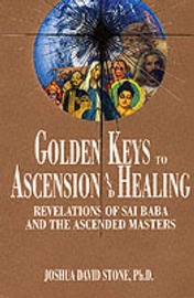 Golden Keys to Ascension and Healing by Joshua David Stone image