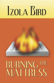 Burning the Mattress by Izola Bird image