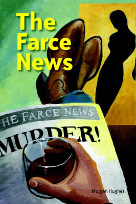 The Farce News by Morgan Hughes image