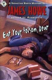 Eat Your Poison, Dear by James Howe image