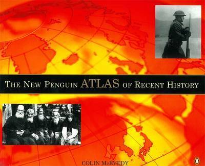 The New Penguin Atlas of Recent History: Europe Since 1815 by Colin McEvedy