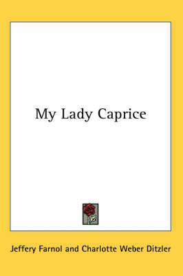My Lady Caprice by Jeffery Farnol
