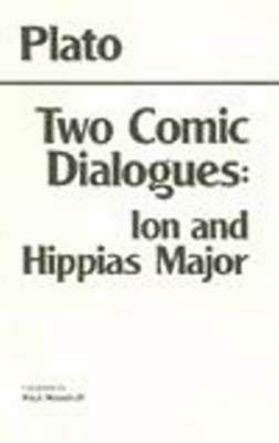 Two Comic Dialogues: Ion and Hippias Major by Plato
