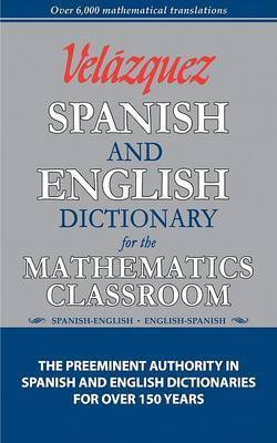 Velazquez Spanish and English Dictionary for the Mathematics Classroom