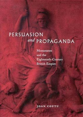 Persuasion and Propaganda by Joan Coutu