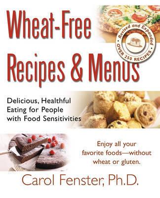 Wheat-Free Recipes & Menus by Carol Fenster