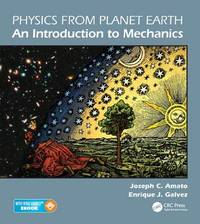 Physics from Planet Earth: An Introduction to Classical Mechanics by Joseph C. Amato