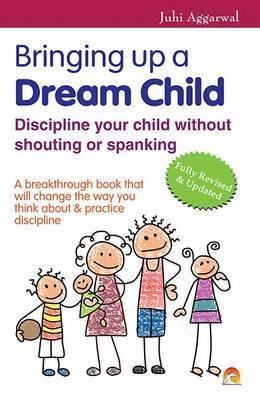 Bringing Up a Dream Child by Juhi Agarwal image