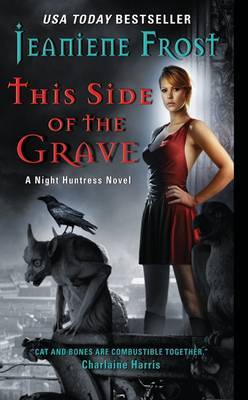 This Side of the Grave: A Night Huntress Novel by Jeaniene Frost