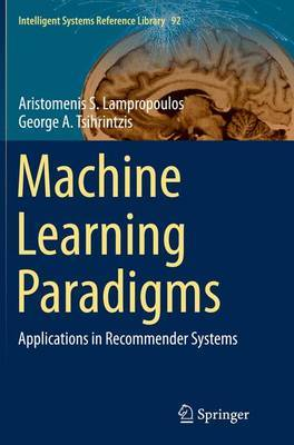 Machine Learning Paradigms by Aristomenis S. Lampropoulos