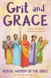 Grit and Grace by Caryn Dahlstrand Rivadeneira