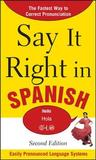 Say it Right in Spanish by EPLS