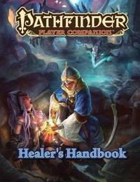 Pathfinder Player Companion: Healer's Handbook by Paizo Staff