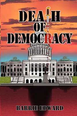 Death of Democracy by Barrie Edward image