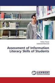 Assessment of Information Literacy Skills of Students by Pawar Vishnu
