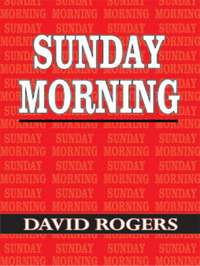 Sunday Morning by David Rogers