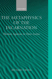 The Metaphysics of the Incarnation by Richard Cross image