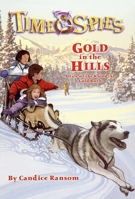 Gold in the Hills: A Tale of the Klondike Gold Rush by Candice F Ransom image