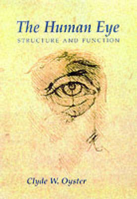 The Human Eye: Structure and Function by Clyde W. Oyster