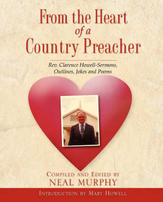 From the Heart of a Country Preacher by Neal Murphy