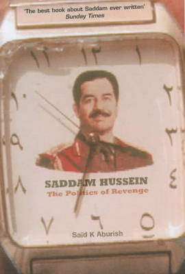 Saddam Hussein by Said K. Aburish