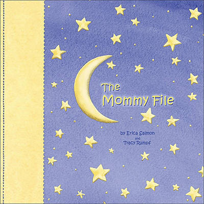 The Mommy File by Erica Salmon