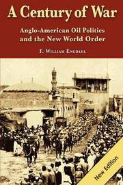 A Century of War by F.William Engdahl