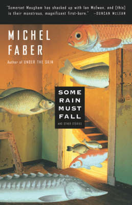 Some Rain Must Fall by Michel Faber