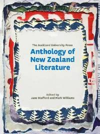 Auckland University Press Anthology of New Zealand Literature by Jane Stafford