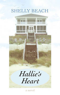 Hallie's Heart by Shelly Beach