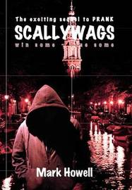 Scallywags: Win Some - Lose Some by Dr Mark Howell
