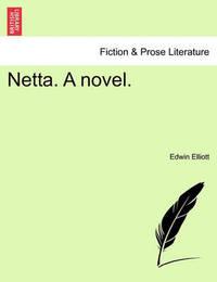 Netta. a Novel. by Edwin Elliott