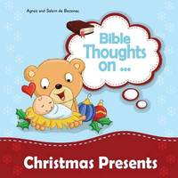Bible Thoughts on Christmas Presents by Agnes De Bezenac