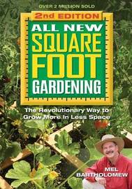 All New Square Foot Gardening, Second Edition by Mel Bartholomew