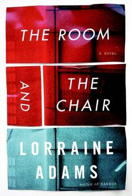 The Room and the Chair by Lorraine Adams image