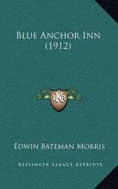 Blue Anchor Inn (1912) by Edwin Bateman Morris