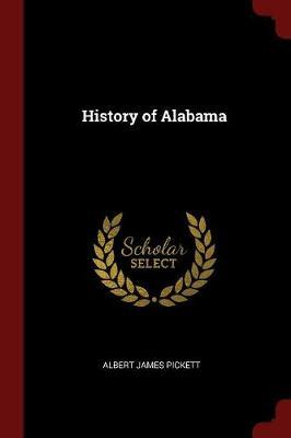 History of Alabama by Albert James Pickett image