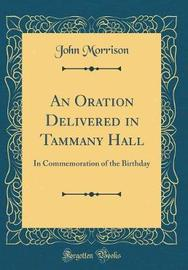 An Oration Delivered in Tammany Hall by John Morrison image