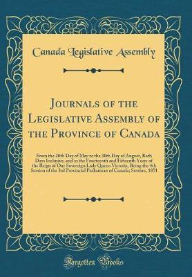 Journals of the Legislative Assembly of the Province of Canada by Canada Legislative Assembly image