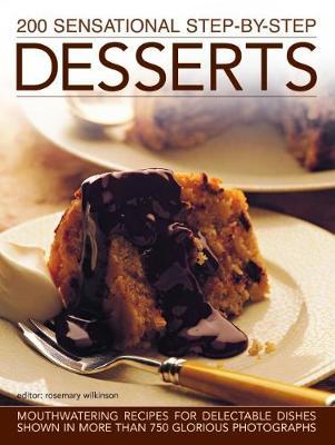 200 Sensational Step-by-Step Desserts by Rosemary Wilkinson image