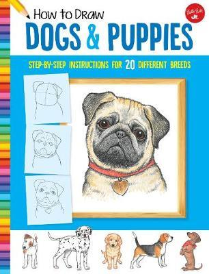 How to Draw Dogs & Puppies by Diana Fisher